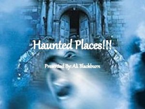 Haunted Places Presented By Ali Blackburn Africas Haunted