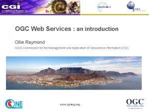 OGC Web Services an introduction Ollie Raymond IUGS