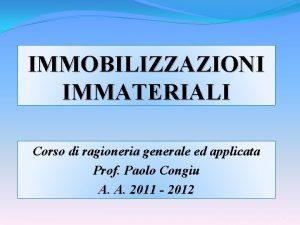 IMMOBILIZZAZIONI IMMATERIALI Corso di ragioneria generale ed applicata