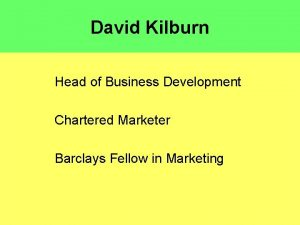 David Kilburn Head of Business Development Chartered Marketer