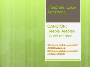 Interprete Louis Armstrong CANCIN Heebie Jeebies La vie