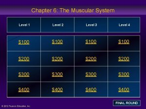 Chapter 6 The Muscular System Level 1 Level