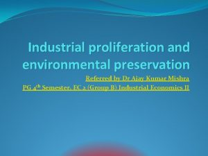 Industrial proliferation and environmental preservation Referred by Dr