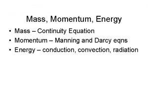 Mass Momentum Energy Mass Continuity Equation Momentum Manning