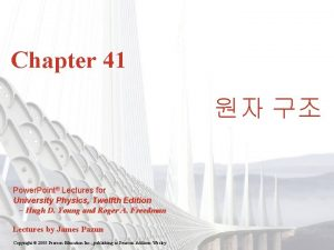 Chapter 41 Power Point Lectures for University Physics