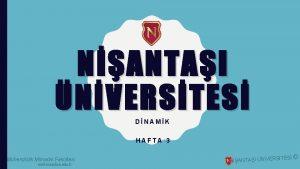 NANTAI NVERSTES DNAMK HAFTA 3 Mhendislik Mimarlk Fakltesi