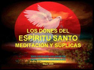 LOS DONES DEL ESPRITU SANTO MEDITACIN Y SPLICAS
