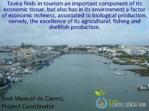 Tavira finds in tourism an important component of