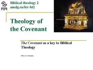 Biblical theology 2 amdg euferbt 2 Theology of