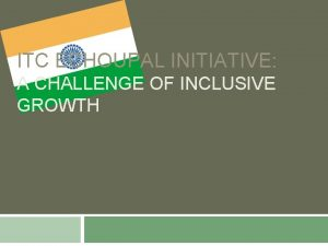 ITC ECHOUPAL INITIATIVE A CHALLENGE OF INCLUSIVE GROWTH