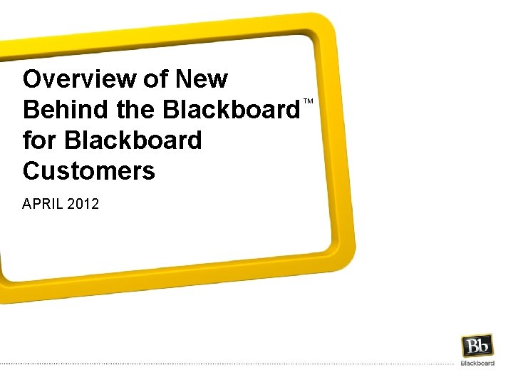 Overview of New Behind the Blackboard for Blackboard