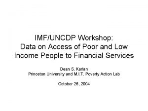 IMFUNCDP Workshop Data on Access of Poor and