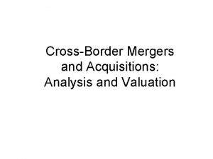 CrossBorder Mergers and Acquisitions Analysis and Valuation Courage