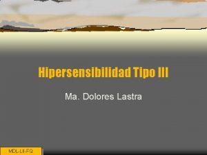 Hipersensibilidad Tipo III Ma Dolores Lastra MDLLIIFQ Hipersensibilidad