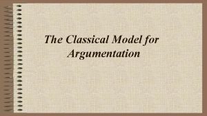 The Classical Model for Argumentation QW Prior Knowledge