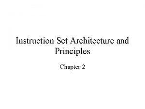 Instruction Set Architecture and Principles Chapter 2 Instruction