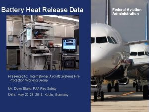 Battery Heat Release Data Federal Aviation Administration Presented