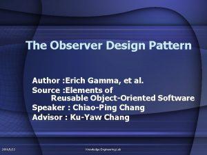 The Observer Design Pattern Author Erich Gamma et