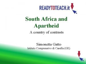 South Africa and Apartheid A country of contrasts