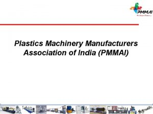 Plastics Machinery Manufacturers Association of India PMMAI Plastics