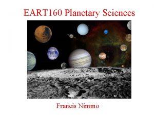 EART 160 Planetary Sciences Francis Nimmo Last Week