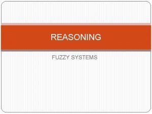 REASONING FUZZY SYSTEMS Pendahuluan Proportional logic dan FirstOrder