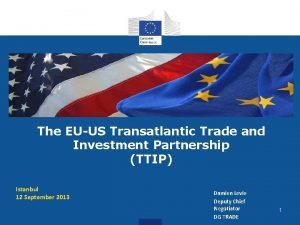 The EUUS Transatlantic Trade and Investment Partnership TTIP