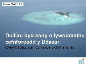 Ffocws CBAC 3 2 6 Dulliau bydeang o
