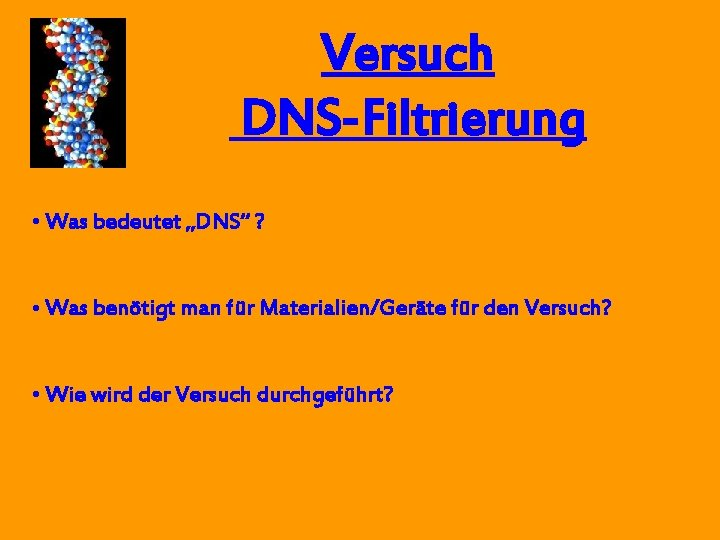 Versuch DNSFiltrierung Was bedeutet DNS Was bentigt man