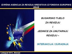 IZVRNA AGENCIJA ZA REVIZIJU SREDSTAVA IZ FONDOVA EUROPSKE