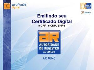 Emitindo seu Certificado Digital eCPF eCNPJ NFe Certificados
