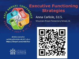 Executive Functioning Strategies Anna Carlisle Ed S Mountain