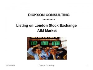 DICKSON CONSULTING Listing on London Stock Exchange AIM