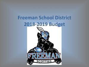Freeman School District 2018 2019 Budget Budget Purpose