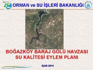 ORMAN ve SU LER BAKANLII BOAZKY BARAJ GL
