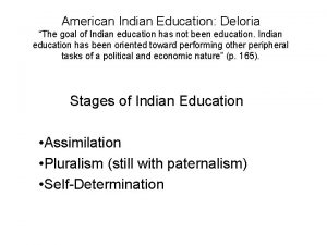 American Indian Education Deloria The goal of Indian