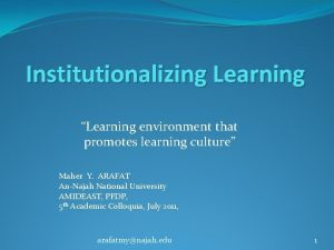 Institutionalizing Learning Learning environment that promotes learning culture