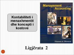 Kontabiliteti i menaxhmentit dhe koncepti i kostove Ligjrata