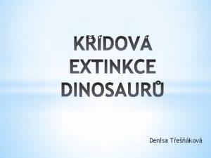 Denisa Tekov Vymrn ordoviksilur ped 440 450 miliony