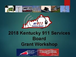2018 Kentucky 911 Services Board Grant Workshop Grant