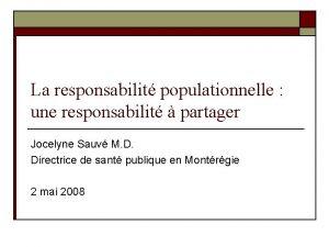 La responsabilit populationnelle une responsabilit partager Jocelyne Sauv