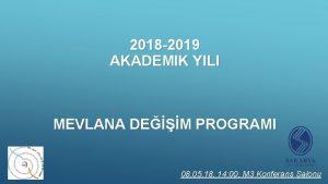 2018 2019 AKADEMIK YILI MEVLANA DEM PROGRAMI 08