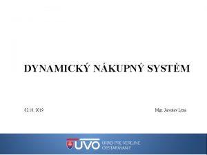 DYNAMICK NKUPN SYSTM 02 10 2019 Mgr Jaroslav