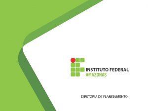 DIRETORIA DE PLANEJAMENTO DIRETORIA DE PLANEJAMENTO Agenda Monitoramento