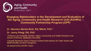 Engaging Stakeholders in the Development and Evaluation of