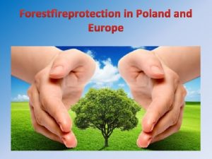 Forestfireprotection in Poland Europe Legal acts in Poland