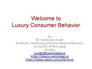 Welcome to Luxury Consumer Behavior by Dr Satyendra