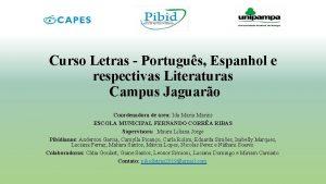 Curso Letras Portugus Espanhol e respectivas Literaturas Campus