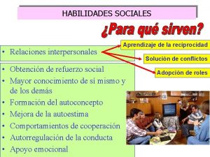 HABILIDADES SOCIALES Relaciones interpersonales Aprendizaje de la reciprocidad