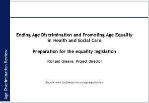 Age Discrimination Review Ending Age Discrimination and Promoting
